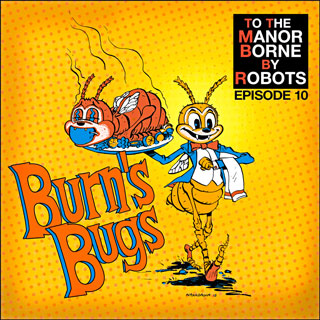 Episode 10 – Burns's Bugs