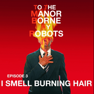 Episode 3 – I Smell Burning Hair
