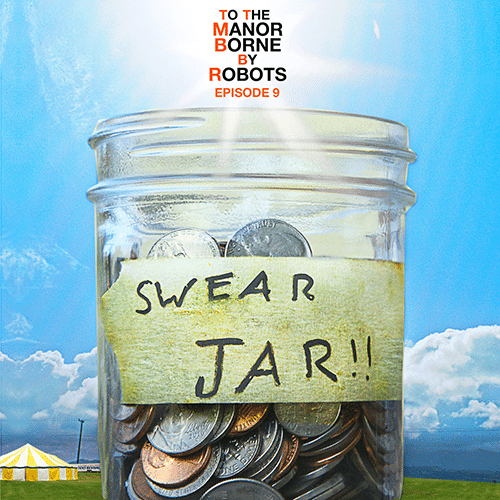 Episode 9 – Swear Jar