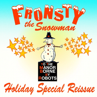 Fronsty The Snowman – Holiday Special Reissue